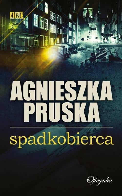 okładka Spadkobierca, Książka | Agnieszka Pruska