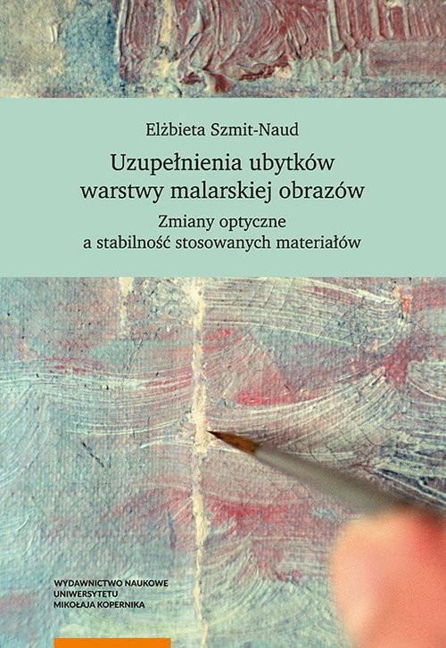 okładka Uzupełnienia ubytków warstwy malarskiej obrazów, Książka   Szmit-Naud Elżbieta