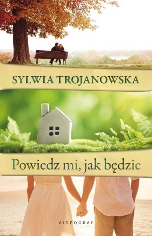 okładka Powiedz mi jak będzie, Książka | Trojanowska Sylwia