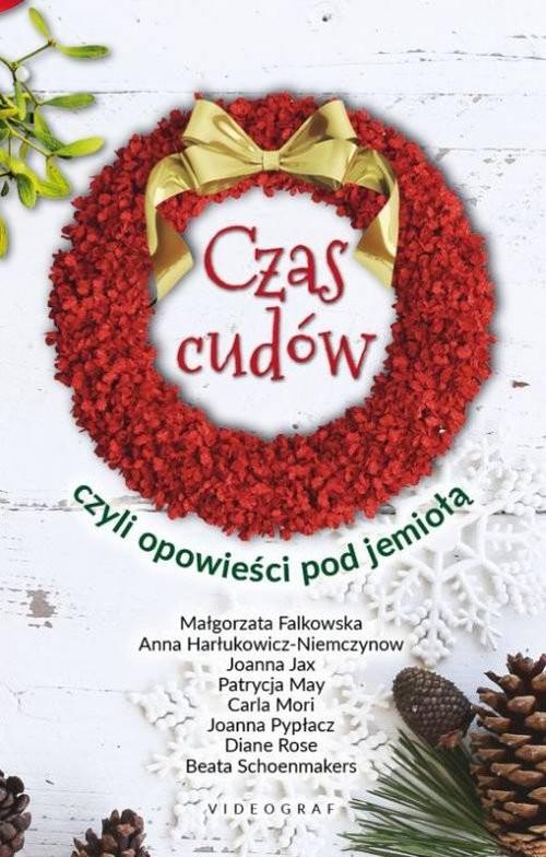 okładka Czas cudów czyli opowieści pod jemiołą / VIDEOGRAFksiążka |  | Opracowanie zbiorowe