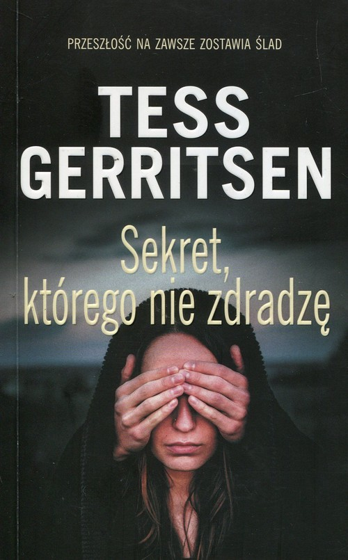 okładka Sekret którego nie zdradzę, Książka | Gerritsen Tess