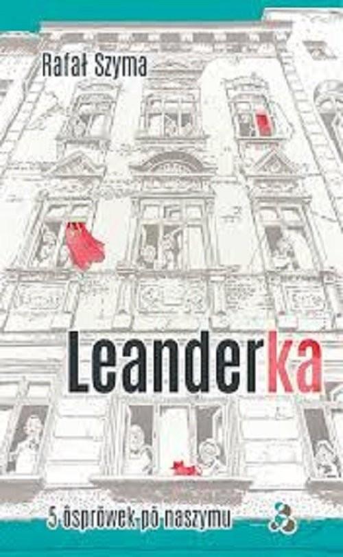 okładka Leanderka, Książka   Szyma Rafał