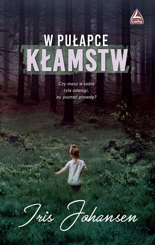 okładka W pułapce kłamstw, Książka | Johansen Iris