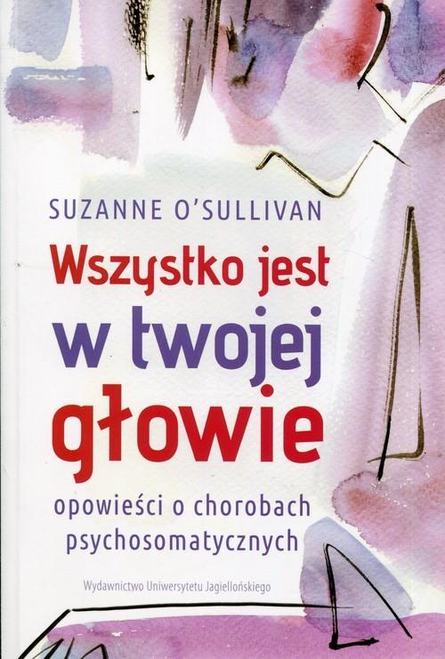 okładka Wszystko jest w twojej głowie, Książka | Osullivan Suzanne