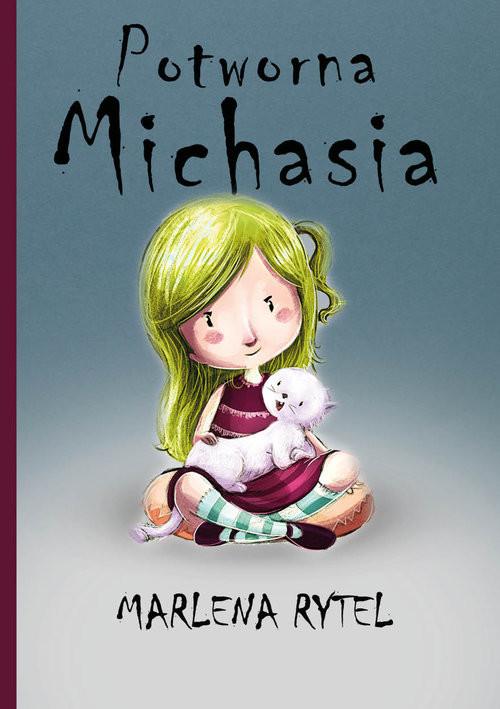 okładka Potworna Michasia, Książka | Rytel Marlena