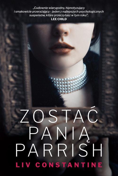 okładka Zostać panią Parrish, Książka | Constantine Liv