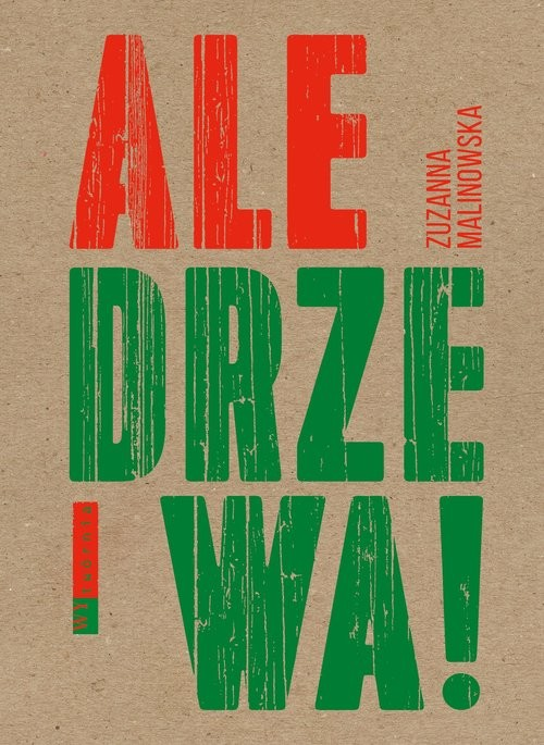okładka Ale drzewa!, Książka | Malinowska Zuzanna