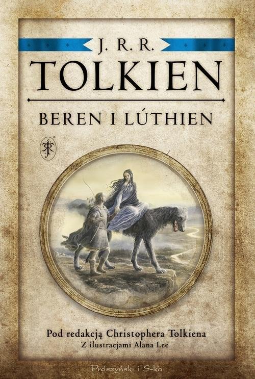okładka Beren i Luthien Pod redakcją Christophera Tolkiena, Książka | Tolkien J.R.R