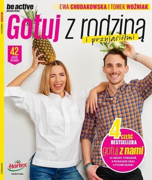 okładka be active 4 Gotuj z rodziną i przyjaciółmi, Książka   Ewa Chodakowska, Tomek Woźniak
