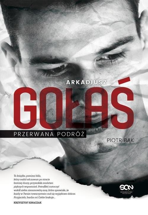 okładka Arkadiusz Gołaś. Przerwana podróż, Książka | Bąk Piotr