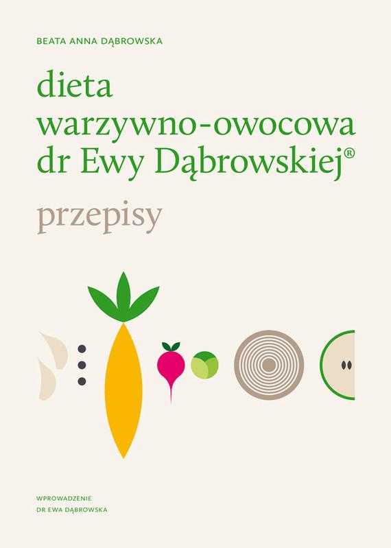 okładka Dieta warzywno-owocowa dr Ewy Dąbrowskiej. Przepisy, Książka | Dąbrowska Beata