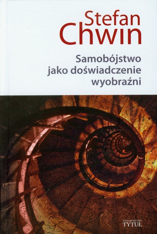okładka Samobójstwo jako doświadczenie wyobraźni, Książka | Stefan Chwin