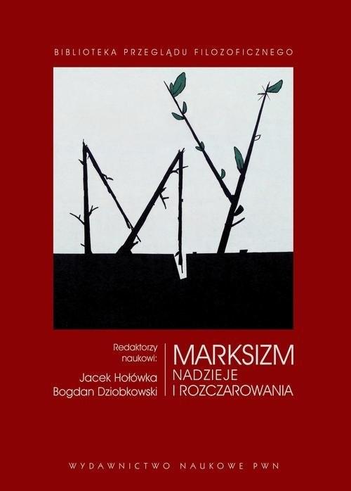 okładka Marksizm Nadzieje i rozczarowania, Książka | Jacek  Hołówka, Bogdan  Dziobkowski