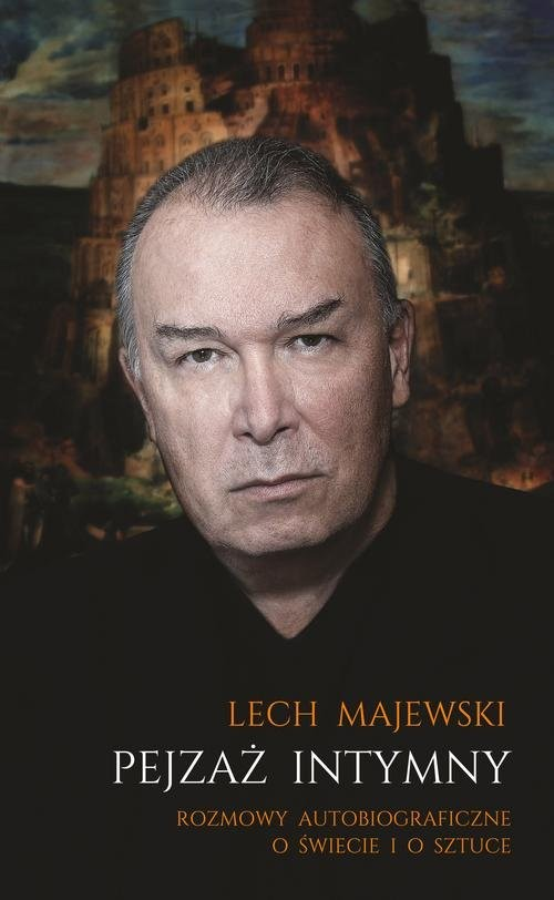 okładka Pejzaż intymny Rozmowy autobiograficzne o świecie i o sztuce, Książka | Lech Majewski