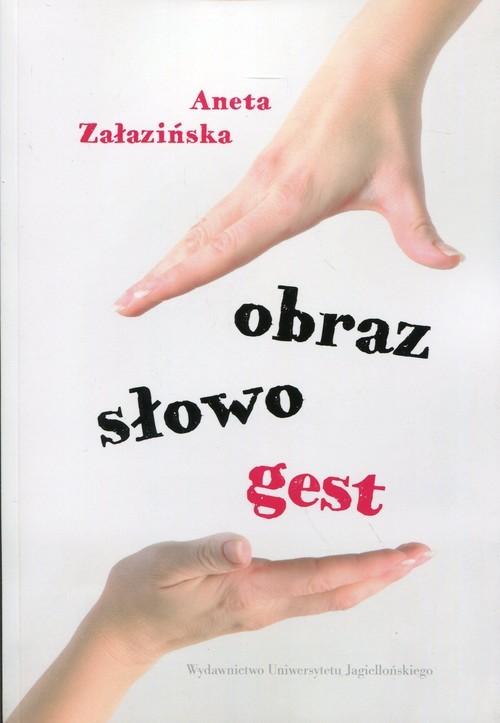 okładka Obraz słowo gest, Książka | Załazińska Aneta