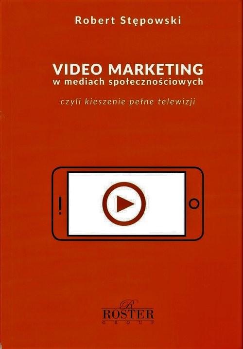 okładka Video marketing w mediach społecznościowych, Książka | Stępowski Robert