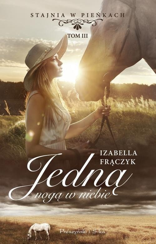 okładka Jedną nogą w niebie, Książka | Izabella  Frączyk