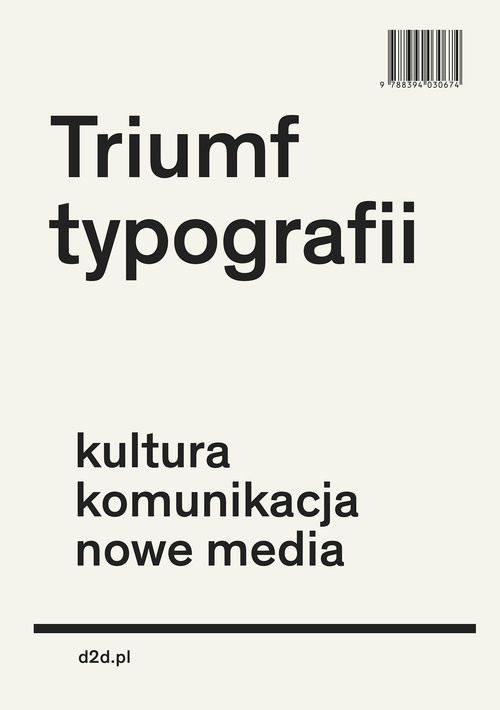 okładka Triumf typografii Kultura, komunikacja, nowe mediaksiążka |  | Hoeks Henk, Lentjes Ewan