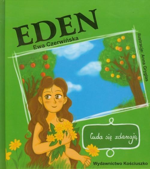 okładka Eden Cuda się zdarzają, Książka | Czerwińska Ewa