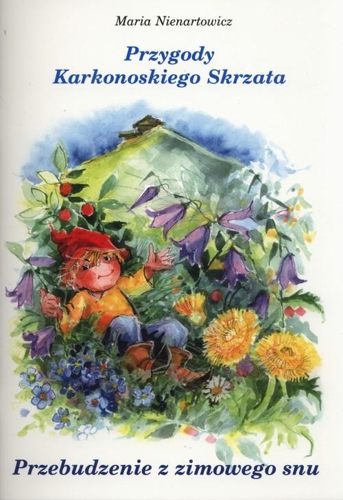 okładka Przygody Karkonoskiego skrzata Przebudzenie z zimowego snu, Książka | Nienartowicz Maria