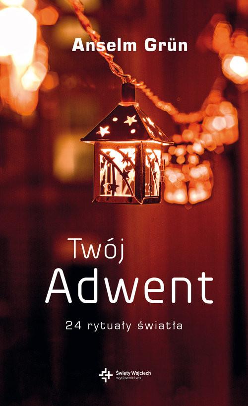 okładka Twój Adwent 24 rytuały światła, Książka   Anselm Grün