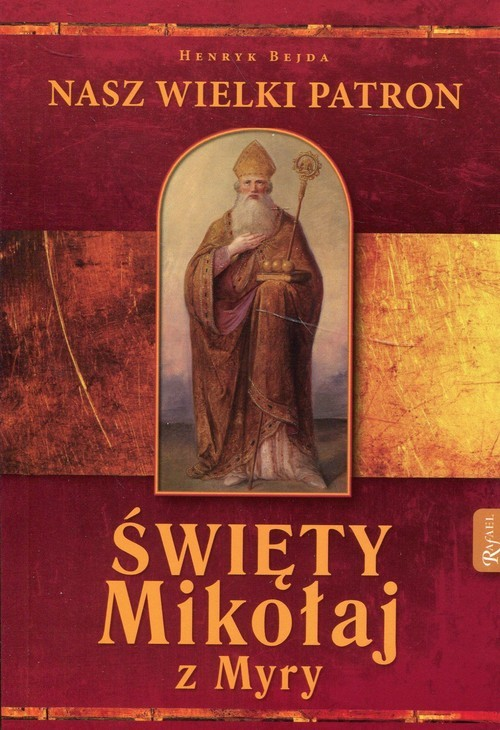 okładka Święty Mikołaj z Myry Nasz Wielki Patron, Książka | Bejda Henryk