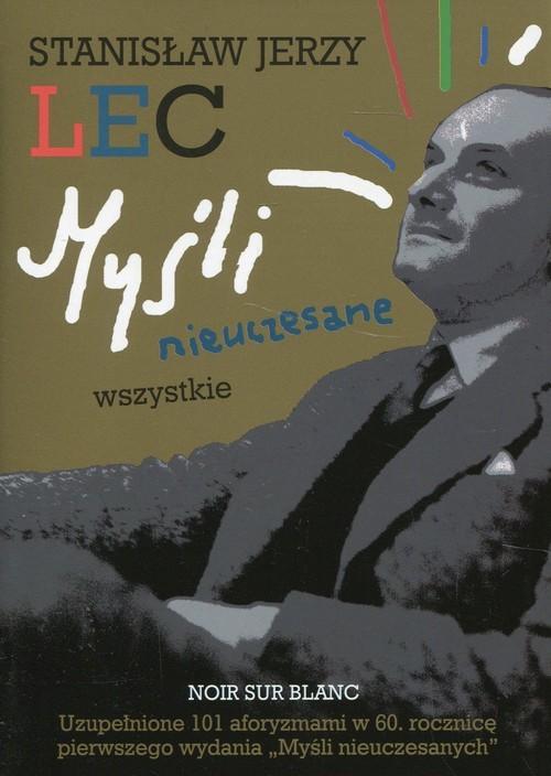 okładka Myśli nieuczesane Wszystkie, Książka | Stanisław Jerzy Lec