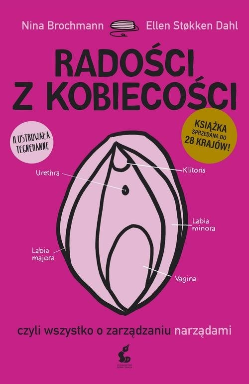okładka Radości z kobiecości czyli wszystko o zarządzaniu narządami, Książka | Nina Brochmann, Dahl Ellen Stoken