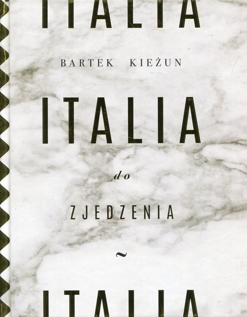 okładka Italia do zjedzeniaksiążka      Kieżun Bartek