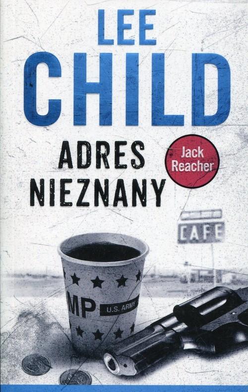 okładka Jack Reacher Adres nieznany, Książka | Child Lee