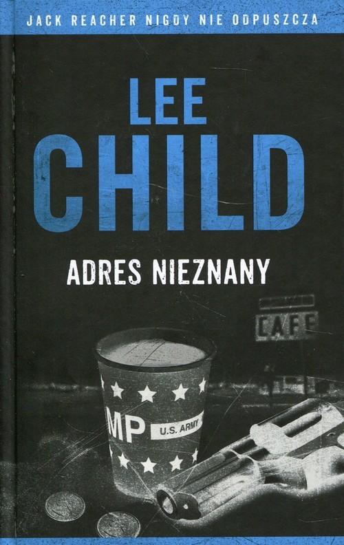 okładka Jack Reacher Adres nieznany, Książka | Lee Child