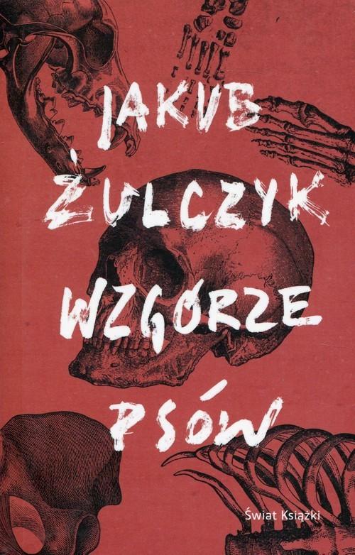 okładka Wzgórze psów, Książka | Żulczyk Jakub