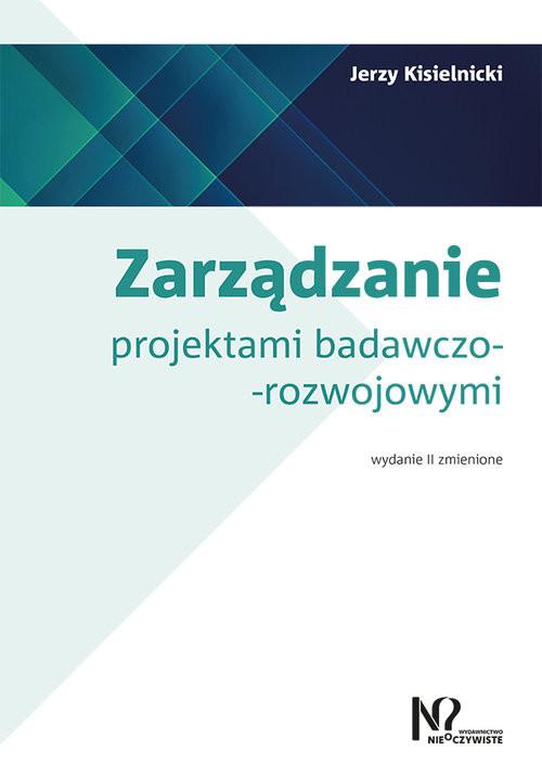okładka Zarządzanie projektami badawczo-rozwojowymi, Książka | Kisielnicki Jerzy