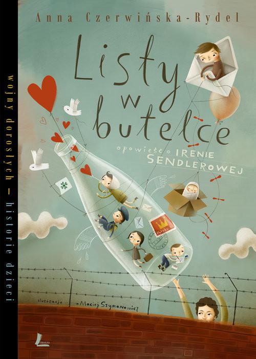 okładka Listy w butelce opowieść o Irenie Sendlerowej, Książka | Czerwińska-Rydel Anna