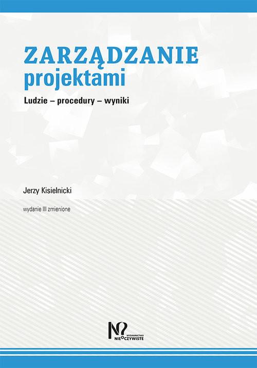 okładka Zarządzanie projektami Ludzie – procedury – wyniki, Książka | Kisielnicki Jerzy