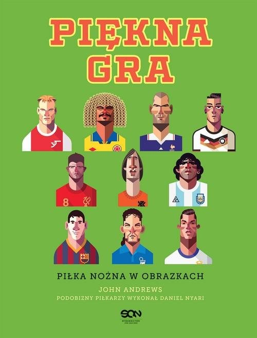 okładka Piękna gra Piłka nożna w obrazkach, Książka | Andrews John