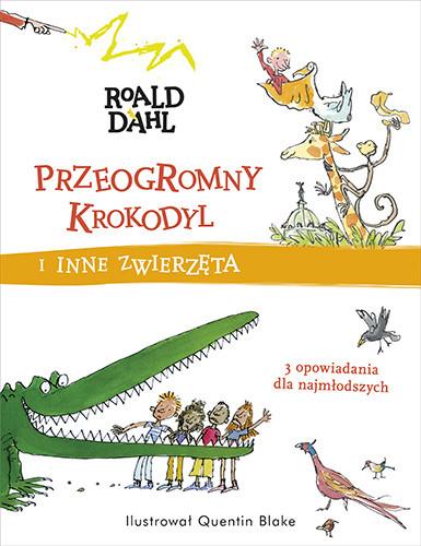 okładka Przeogromny krokodyl i inne zwierzęta, Książka | Dahl Roald