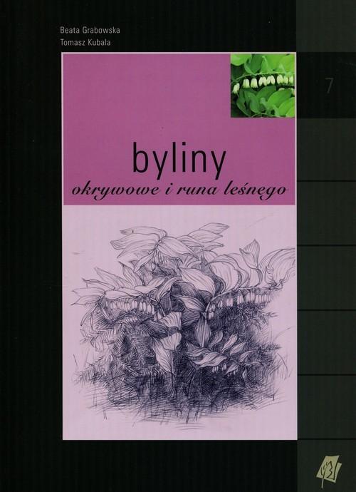 okładka Byliny okrywowe i runa leśnego, Książka | Beata Grabowska, Tomasz Kubala