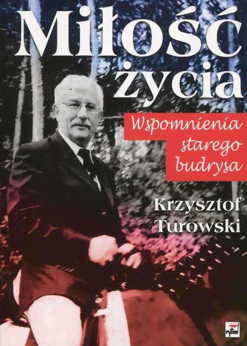 okładka Miłość życia Wspomnienia stergo budrysa, Książka | Turowski Krzysztof