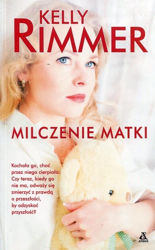 okładka Milczenie matki, Książka   Kelly Rimmer