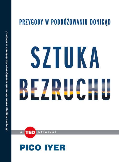 okładka Sztuka bezruchu Przygody w podróżowaniu donikąd, Książka | Iyer Pico