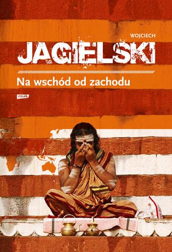 okładka Na wschód od zachoduksiążka |  | Jagielski Wojciech