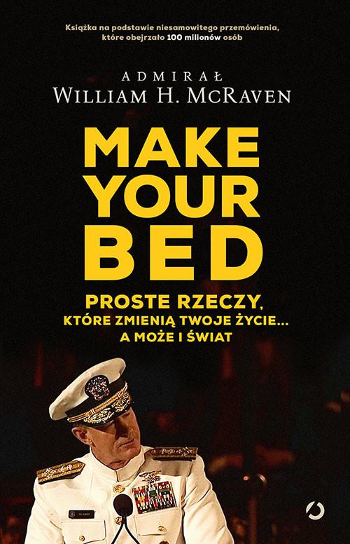okładka Make Your Bed. Proste rzeczy, które zmienią twoje życie…, Książka | H. McRaven William
