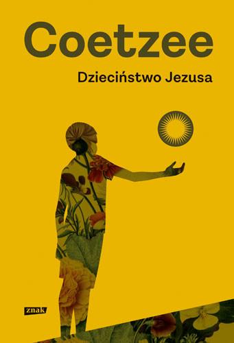 okładka Dzieciństwo Jezusa , Książka | Maxwell Coetzee John