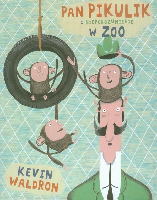 okładka Pan Pikulik i nieporozumienie w zoo, Książka | Waldron Kevin