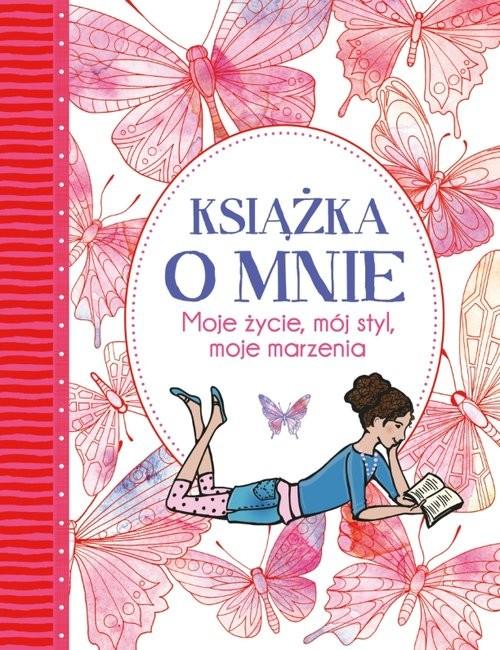 okładka Książka o mnie Moje życie, mój styl, moje marzenia, Książka   Imogen Williams, Ellen Bailey