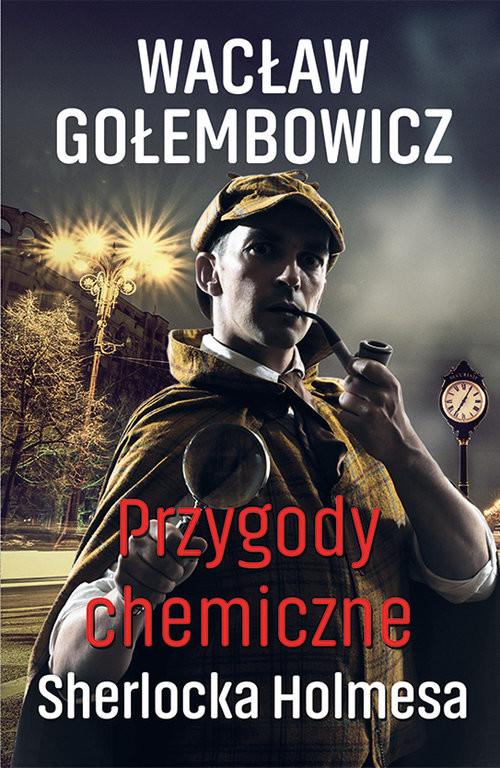 okładka Przygody chemiczne Sherlocka Holmesa, Książka | Gołembowicz Wacław