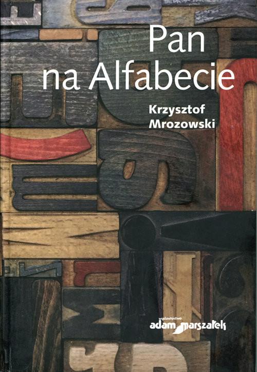 okładka Pan na Alfabecie, Książka | Mrozowski Krzysztof