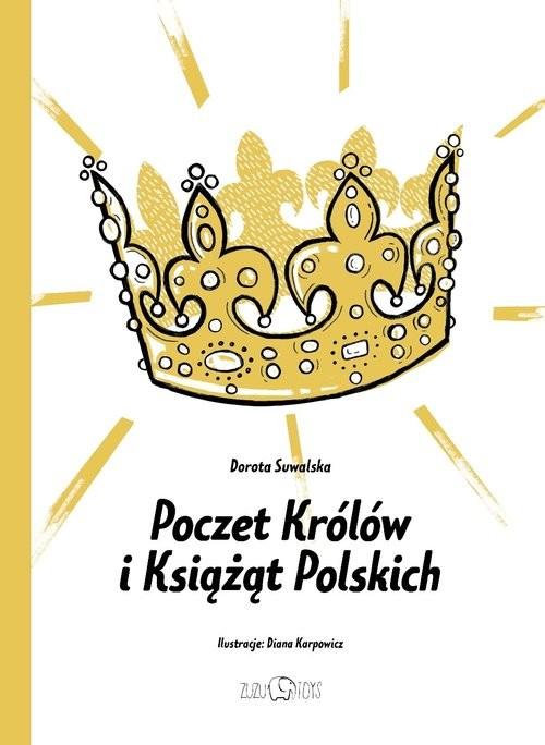 okładka Poczet Królów i Książąt Polskich, Książka | Dorota Suwalska