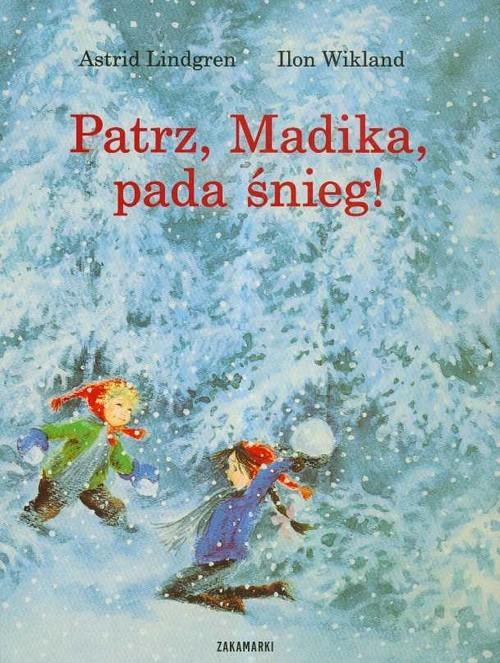 okładka Patrz, Madika, pada śnieg!, Książka | Astrid Lindgren, Ilon Wikland
